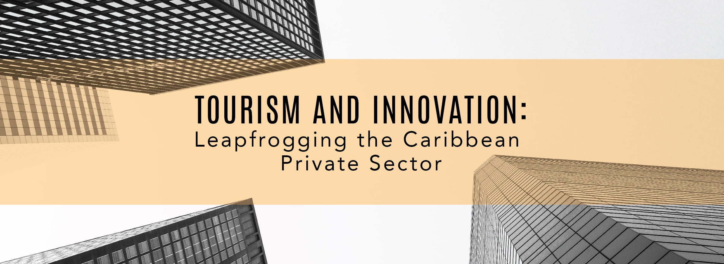 Tourism and Innovation: Leapfrogging the Caribbean Private Sector