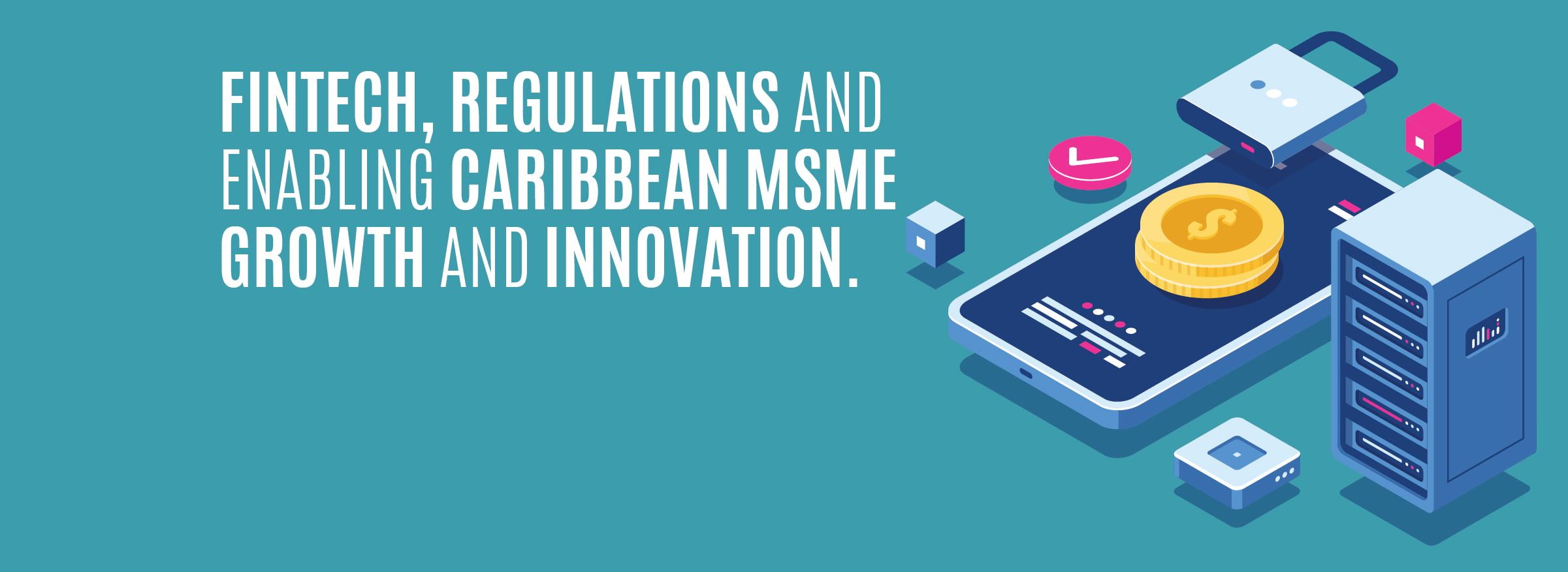 Fintech and Regulation for Caribbean Growth and Innovation
